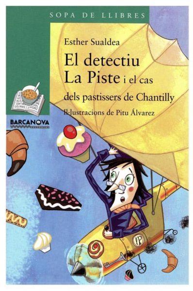 DETECTIU LA PISTE I EL CAS DELS PASTISSERS DE CHANTILLY COVER, PITU ÁLVAREZ